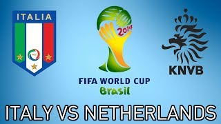 FIFA WORLD CUP 2014 KNOCKOUT ITALY VS NETHERLANDS (Bateson87)