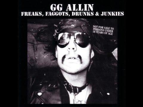 GG Allin - Freaks, Faggots, Drunks & Junkies