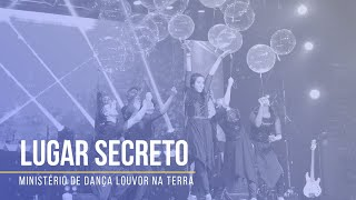 Ministério de Dança Louvor na Terra - Lugar Secreto