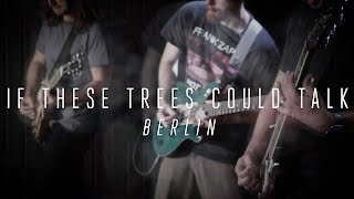 "If These Trees Could Talk ""Berlin"" (OFFICIAL VIDEO)"