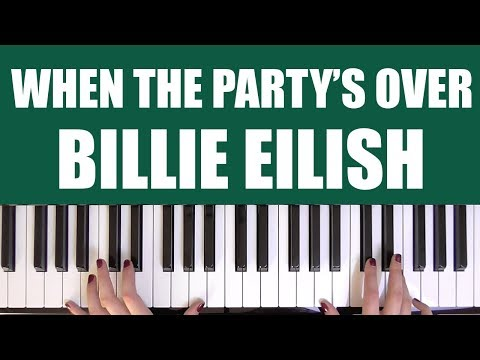 HOW TO PLAY: WHEN THE PARTY'S OVER - BILLIE EILISH