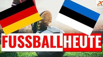 Fußball heute abend live im TV: Deutschland - Estland [Alles, was du wissen musst!]