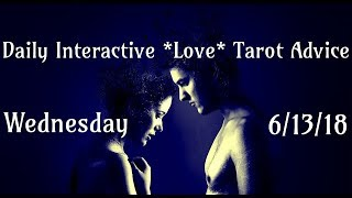 6/13/18 Daily Love Interactive Tarot Advice