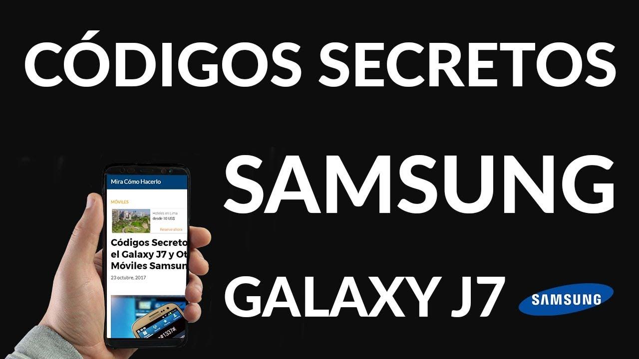 Códigos Secretos para el Galaxy J7 y Otros Móviles Samsung