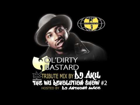 OL'DIRTY BASTARD TRIBUTE BY DJ AKIL (THE WU REVOLUTION SHOW #2)