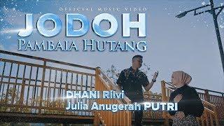 Julia Anugerah Putri feat Dhani Rilvi - Jodoh Pambaia Hutang (Official Music Video)