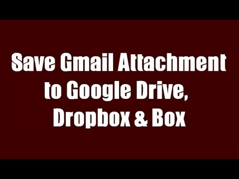Save Gmail Attachment to Google Drive Dropbox & Box With Kloudless