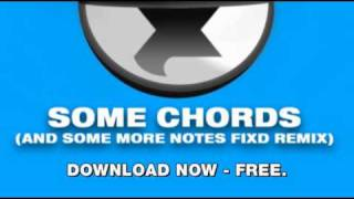 Deadmau5 -- Some Chords (And Some More Notes Fixd Remix)