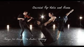 Classical Pop Violin and Dance (Adagio for Strings, The Beatles, Coldplay)