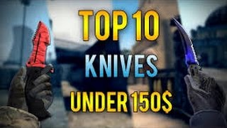 CSGO SKINS : Best TOP 10 Knives under 150 Euro CSGO