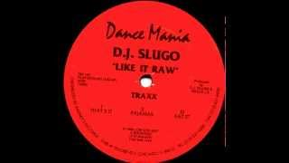 DJ Slugo - Like It Raw (Dance Mania 143)