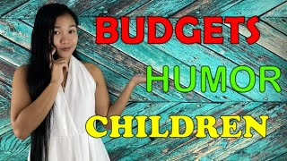 Ask The Pea!  BUDGETS, HUMOR, CHILDREN (in the Philippines)
