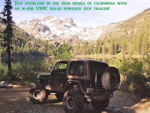 Four Wheel Overland in the High Sierra with a solar powered offroad trailer
