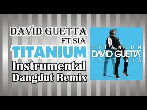 Titanium - David Guetta ft. Sia [Instrumental Dangdut Remix]