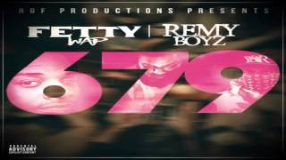Fetty Wap 679 feat. Remy Boyz {Bass Boosted}
