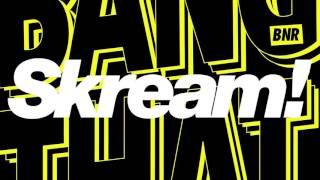 Skream - Bang That (Original Mix)