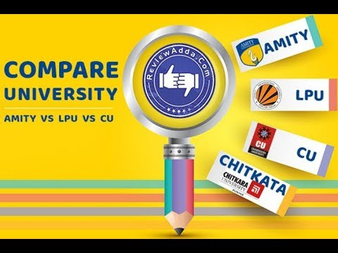 Which One Is Better Amity Vs Lpu Vs Cu Vs Chitkara Officially Released