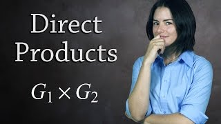 Direct Products of Groups  (Abstract Algebra)