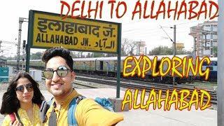 Delhi To Allahabad (Prayagraj) |Exploring Prayagraj)