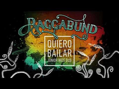 Raggabund - Quiero Bailar (Junior Wize Dub)