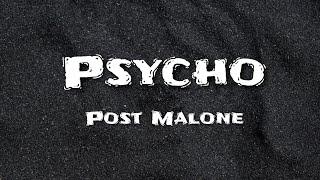 Post Malone feat. Ty Dolla $ign - Psycho (lyrics)