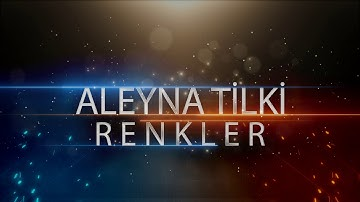 Download Aleyna Tilki Kalbimdeki Renkelr Mp3 Free And Mp4