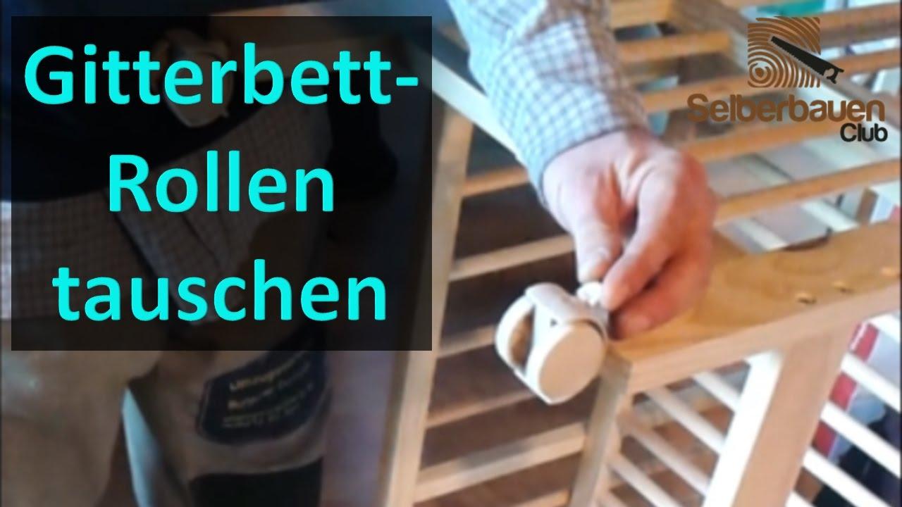 Gitterbettrollen gegen bessere rollen tauschen rollen wechseln