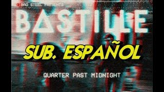 Bastille - Quarter Past Midnight sub. español