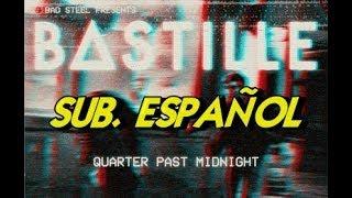 bastille quarter past midnight sub español
