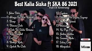 Best Kalia Siska Ft SKA 86 2021 DJ Kentrung Full Album