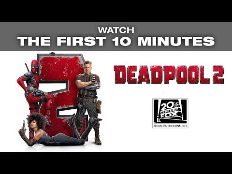 DEADPOOL 2 - Watch The First 10 Minutes