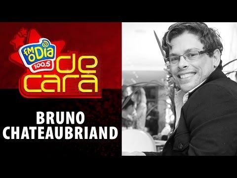 Bruno Chateaubriand De Cara FM O Dia