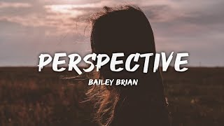 Bailey Bryan - Perspective (Lyrics/Lyric Video)