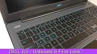 """Dell G3 15""""  Unboxed and First Impressions !"""