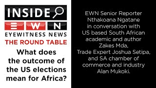 EWN Senior Reporter Nthakoana Ngatane in conversation with US based South African academic and author Zakes Mda, Trade Expert Joshua Setipa, and SA chamber of commerce and industry Alan Mukoki on Inside EWN: The Round Table. This week's discussion: What does the outcome of the US elections mean for Africa?  #USElections #Biden #Trump