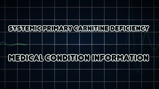 Systemic primary carnitine deficiency (Medical Condition)
