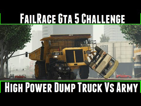 FailRace Gta 5 Challenge High Power Dump Truck Vs Army