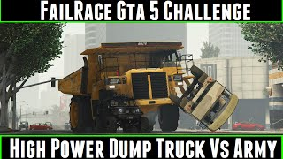 FailRace Gta 5 Challenge High Power Dump Truck Vs Army