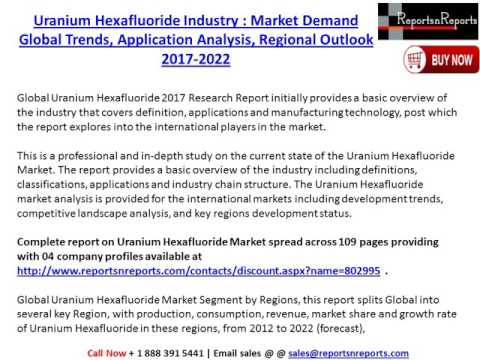 Uranium Hexafluoride Market: Global Industry Size, Demand, Trends and 2022 Future Report