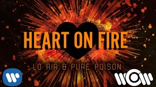 Lo Air & Pure Poison - Heart on Fire | Official lyric video