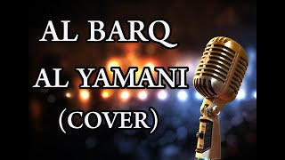 Al Barq Al Yamani (Cover) - Zakarya Dich | البرق اليماني - زكريا ديش