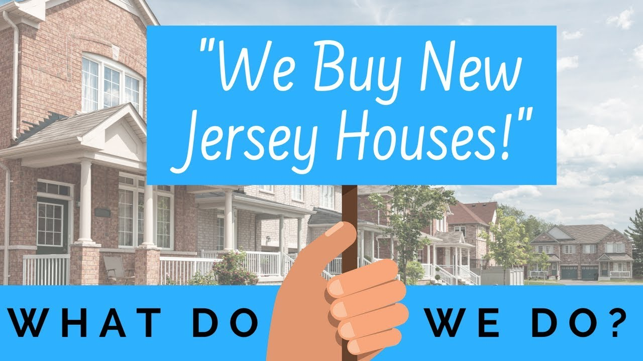 We Buy New Jersey Houses   What do we do