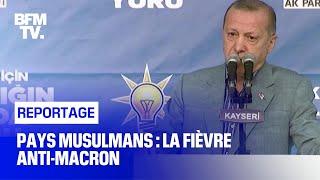 Pays musulmans : la fièvre anti-Macron