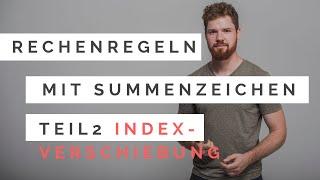 Rechenregeln mit Summenzeichen (Teil 2): Indexverschiebung & Summen aufspalten