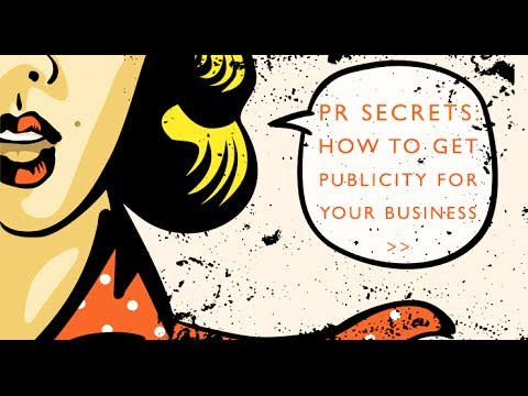 PR Secrets: How to get publicity for your business