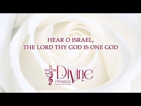 Hear O Israel, The Lord thy God Is one God - Divine Hymns - Lyrics Video