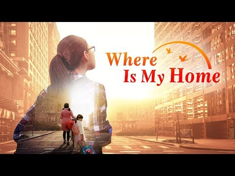 "God Is Good | Best Christian Movie ""Where Is My Home"" 