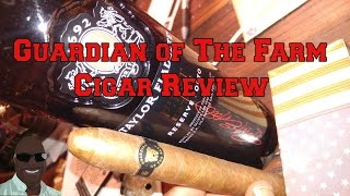 You Need To Dream Big ~ Guardian of the Farm Cigar Review