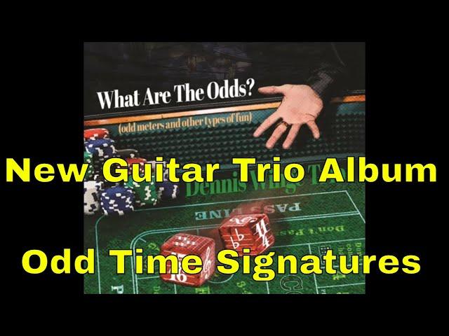 Odd Time Signatures | Guitar Trio Album from  Dennis Winge