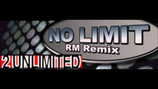 2 Unlimited - No Limit (RM Remix)